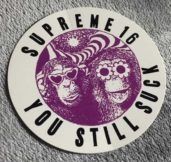 SUPREME YOU STILL SUCK STICKER