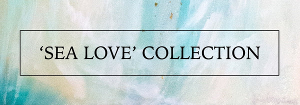'Sea Love' Collection