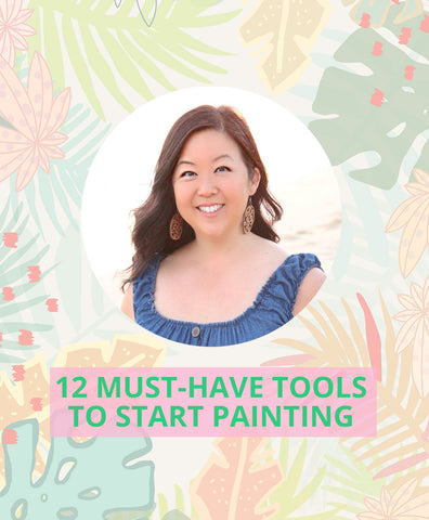 Painting With Aloha 12 Must-Have Tools to Start Painting