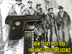How to get Post 1946 Firearms Collector's Licence
