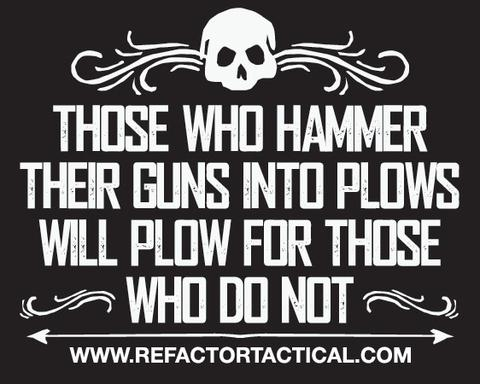 Re Factor Tactical Guns To Plows Sticker