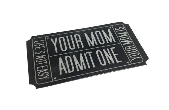 Empire Tactical USA - Your Mom Admit One Decal
