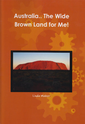 Australia the Wide Brown Land for Me!