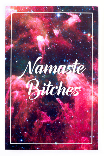Namaste B*tches Wall Art