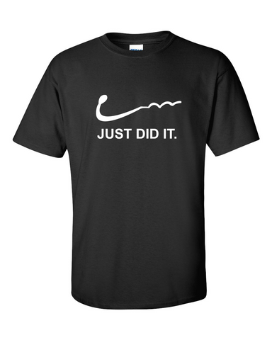 Just Did It Funny Mens Tshirt Nike Parody Sizes M L XL - TACTICAL R US