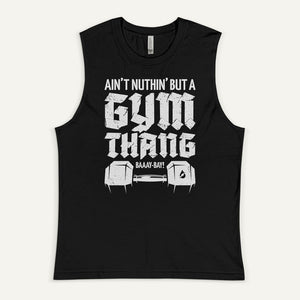 Ain't Nuthin' But A Gym Thang Men's Muscle Tank