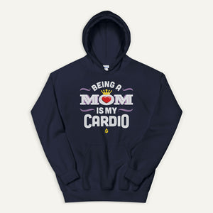 Being A Mom Is My Cardio Pullover Hoodie