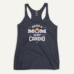 Being A Mom Is My Cardio Women's Tank Top