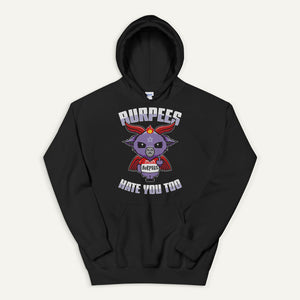 Burpees Hate You Too Pullover Hoodie