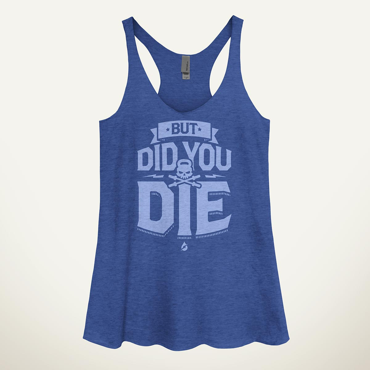 2600e1d872e7a But Did You Die Women s Tank Top - Ministry of Sweat