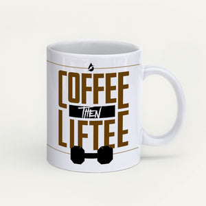 Coffee Then Liftee Mug