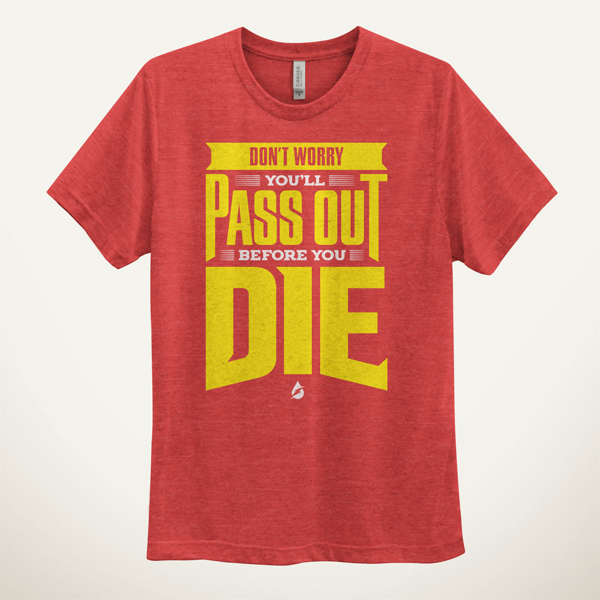 1cacbc72b Don't Worry, You'll Pass Out Before You Die Men's T-Shirt - Ministry ...
