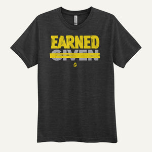Earned Not Given Men's T-Shirt