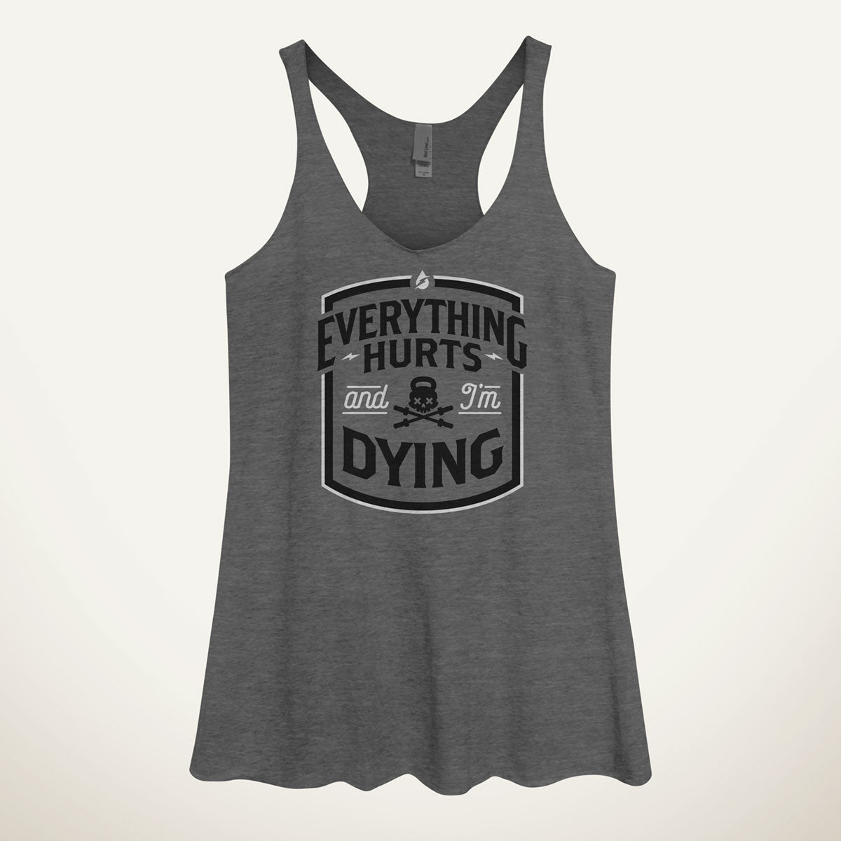 e3055ff1a1629 Everything Hurts And I m Dying Women s Tank Top - Ministry of Sweat