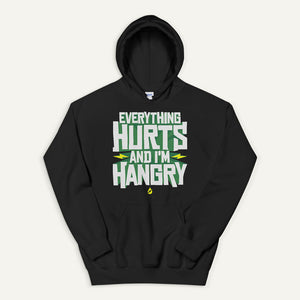 Everything Hurts And I'm Hangry Pullover Hoodie