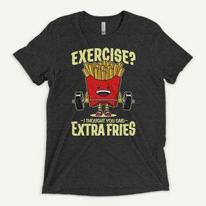 Exercise? I Thought You Said Extra Fries Men's T-Shirt