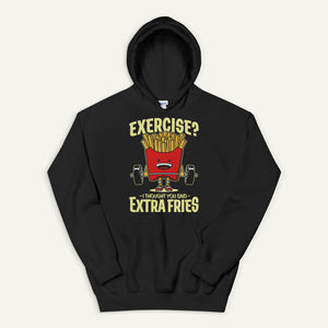 Exercise? I Thought You Said Extra Fries Pullover Hoodie