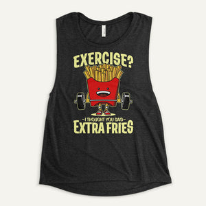 Exercise? I Thought You Said Extra Fries Women's Muscle Tank