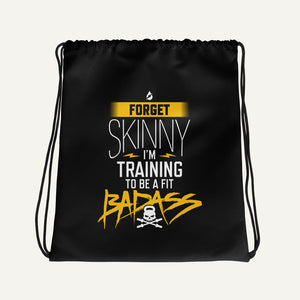 Forget Skinny I'm Training To Be A Fit Badass Drawstring Bag