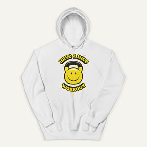 Have A Nice Workout Pullover Hoodie