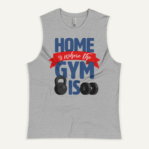 Home Is Where The Gym Is Men's Muscle Tank
