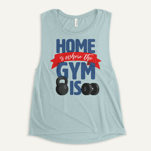 Home Is Where The Gym Is Women's Muscle Tank