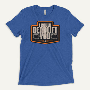 I Could Deadlift You Men's T-Shirt