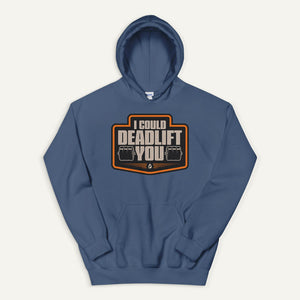 I Could Deadlift You Pullover Hoodie