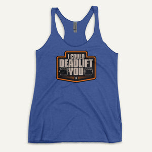 I Could Deadlift You Women's Tank Top