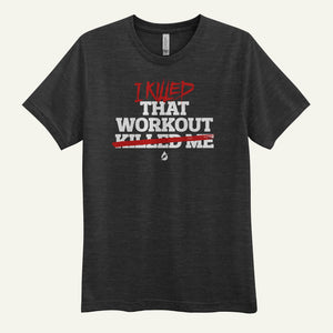 I Killed That Workout Men's T-Shirt