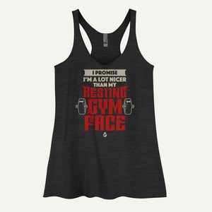 I Promise I'm A Lot Nicer Than My Resting Gym Face Women's Tank Top