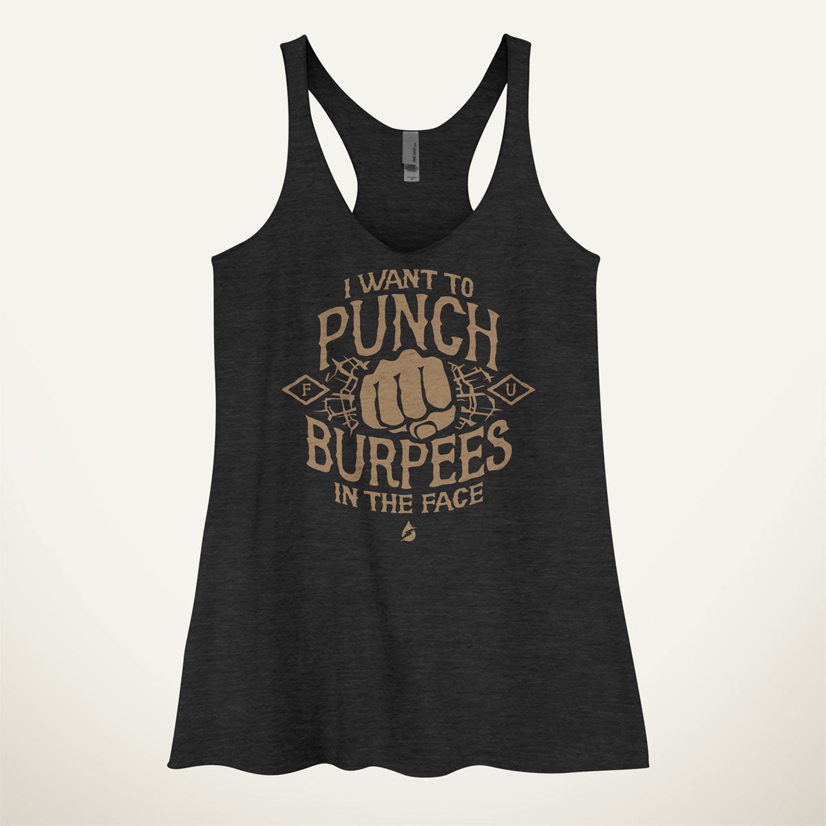 5d5ce36d07f722 I Want To Punch Burpees In The Face Women s Tank Top - Ministry of Sweat