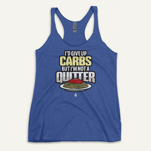 I'd Give Up Carbs But I'm Not A Quitter Women's Tank Top