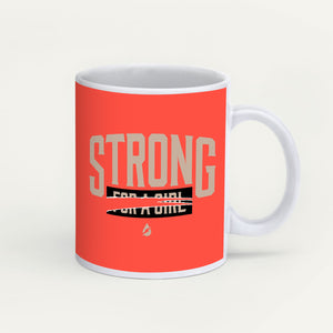 I'm Not Strong For A Girl, I'm Just Strong Mug