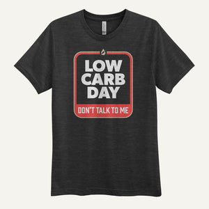 Low Carb Day Don't Talk To Me Men's T-Shirt