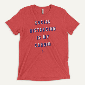 Social Distancing Is My Cardio Men's T-Shirt