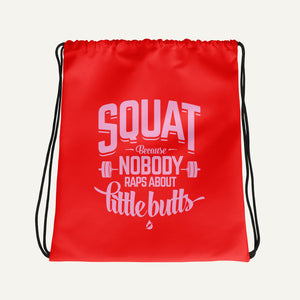 Squat, Because Nobody Raps About Little Butts Drawstring Bag