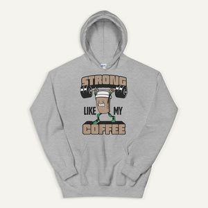 Strong Like My Coffee Pullover Hoodie