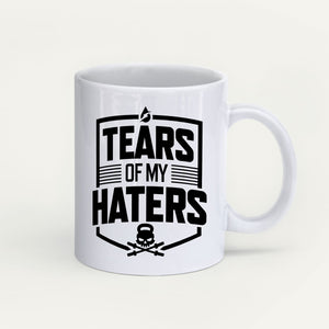 Tears Of My Haters Mug