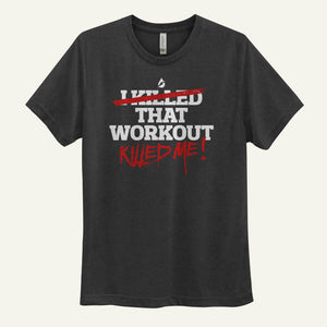 That Workout Killed Me Men's T-Shirt