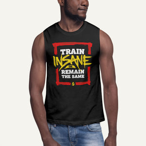 Train Insane Or Remain The Same Men's Muscle Tank
