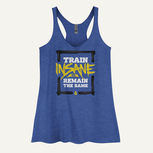 Train Insane Or Remain The Same Women's Tank Top