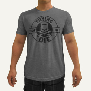 Trying Not To Die Men's T-Shirt