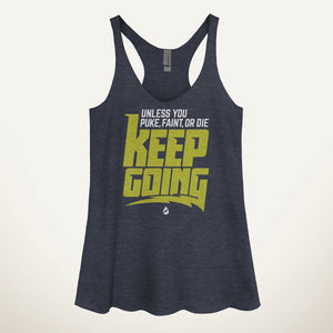 Unless You Puke, Faint, Or Die, Keep Going Women's Tank Top