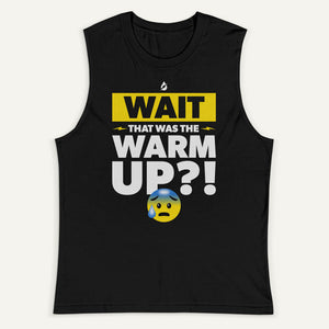 Wait That Was The Warmup Men's Muscle Tank