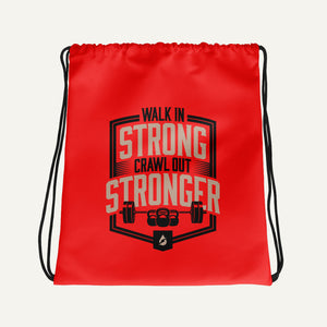 Walk In Strong Crawl Out Stronger Drawstring Bag