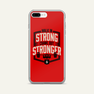 Walk In Strong Crawl Out Stronger iPhone Case