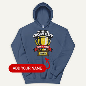 World's Okayest Exerciser Personalized Pullover Hoodie