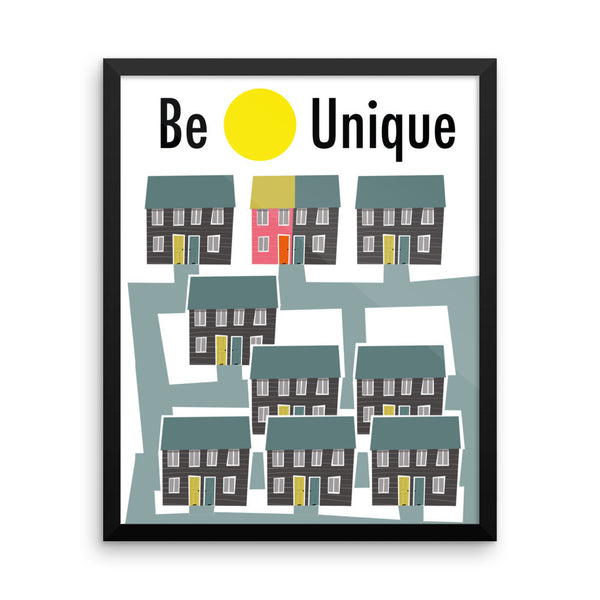 'BE UNIQUE' Framed poster