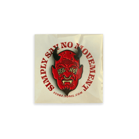 """HELL NO"" Enamel Pin Goods- YONIL 
